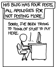 """xkcd.com: """"His blog has four posts, all apologies for not posting more"""""""